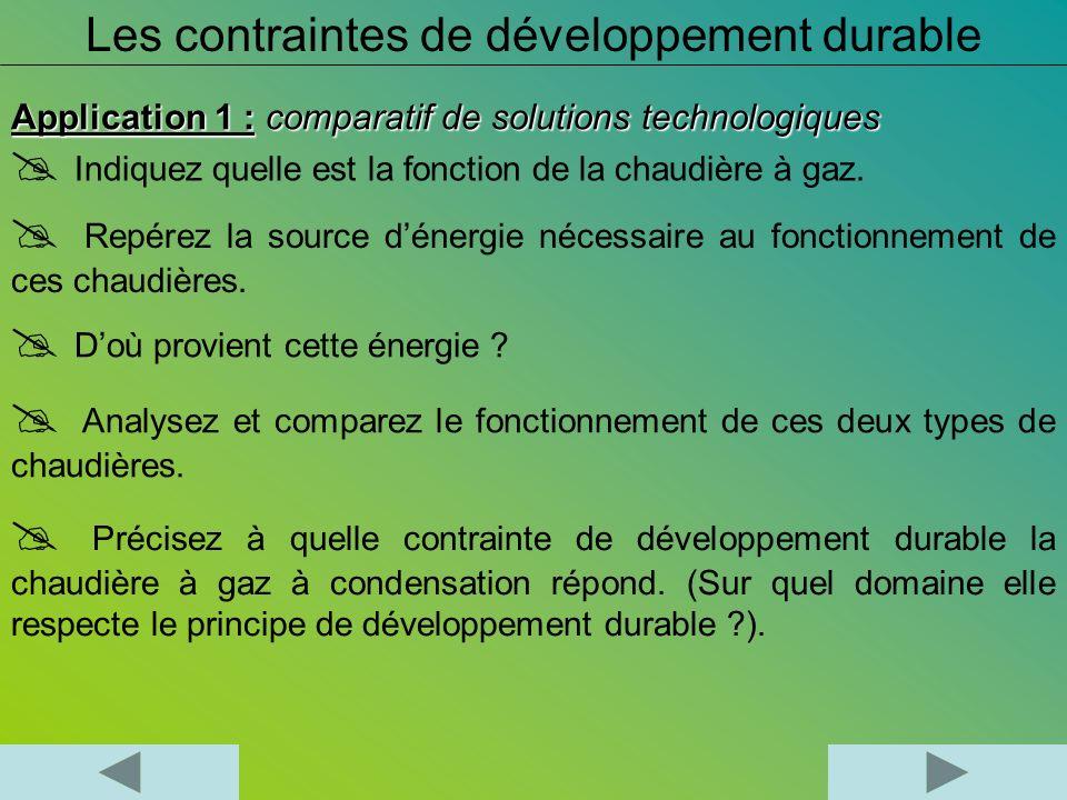 Les contraintes de développement durable Analysez et comparez le fonctionnement de ces deux types de chaudières. Précisez à quelle contrainte de dével