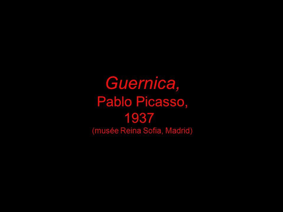 Guernica, Pablo Picasso, 1937 (musée Reina Sofia, Madrid)