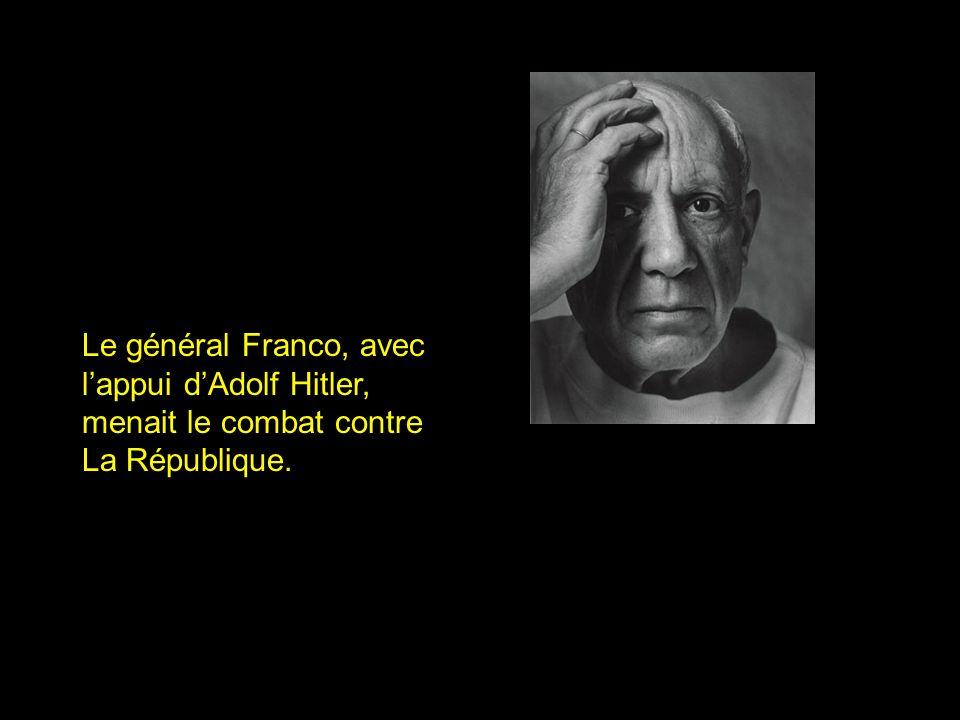 Le général Franco, avec lappui dAdolf Hitler, menait le combat contre La République.