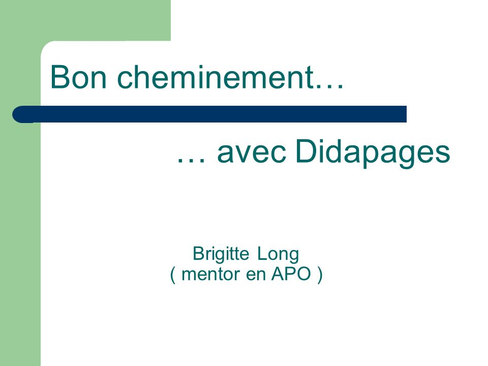 Bon cheminement… Brigitte Long ( mentor en APO ) … avec Didapages