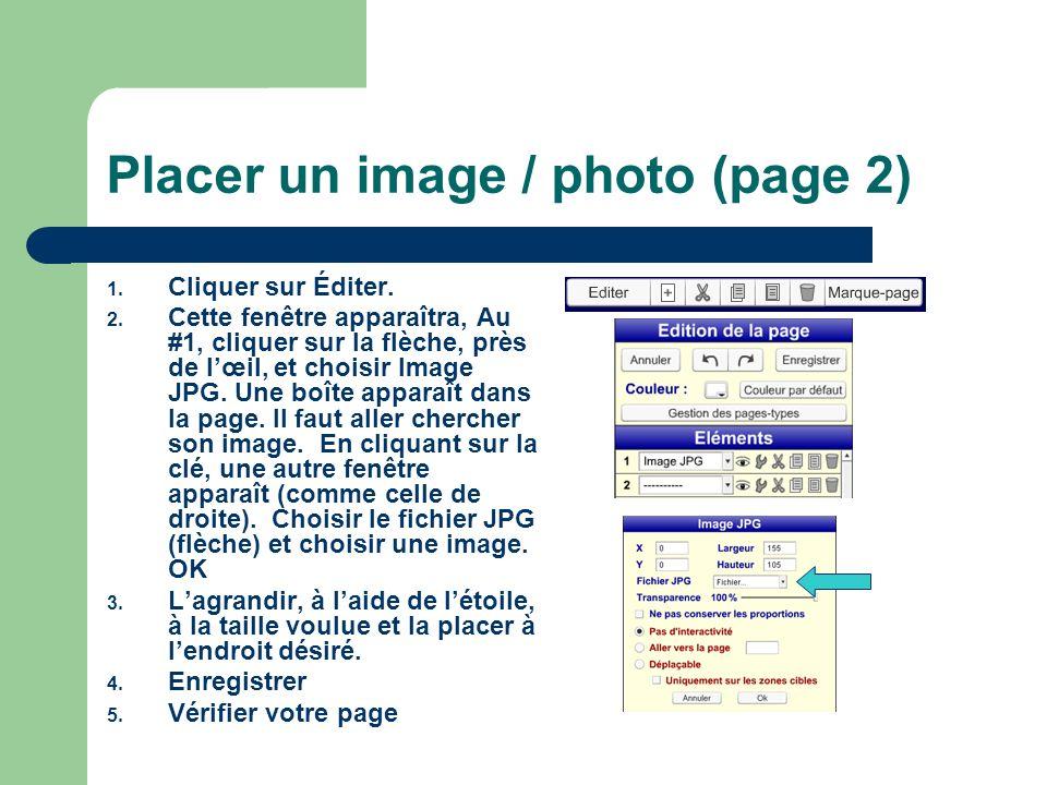 Placer un image / photo (page 2) 1. Cliquer sur Éditer. 2. Cette fenêtre apparaîtra, Au #1, cliquer sur la flèche, près de lœil, et choisir Image JPG.