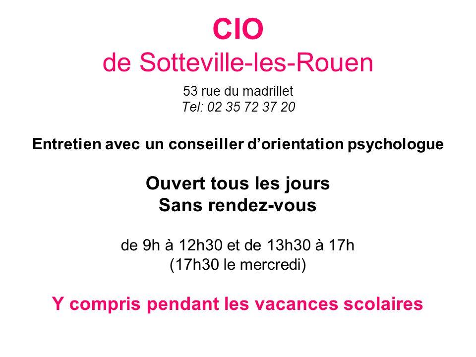 CIO de Sotteville-les-Rouen 53 rue du madrillet Tel: 02 35 72 37 20 Entretien avec un conseiller dorientation psychologue Ouvert tous les jours Sans r