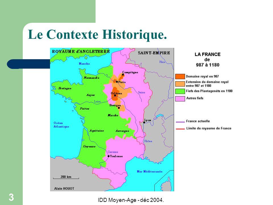 IDD Moyen-Age - déc 2004. 3 Le Contexte Historique.