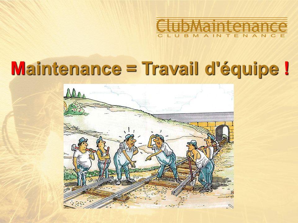 Maintenance = Travail d'équipe !