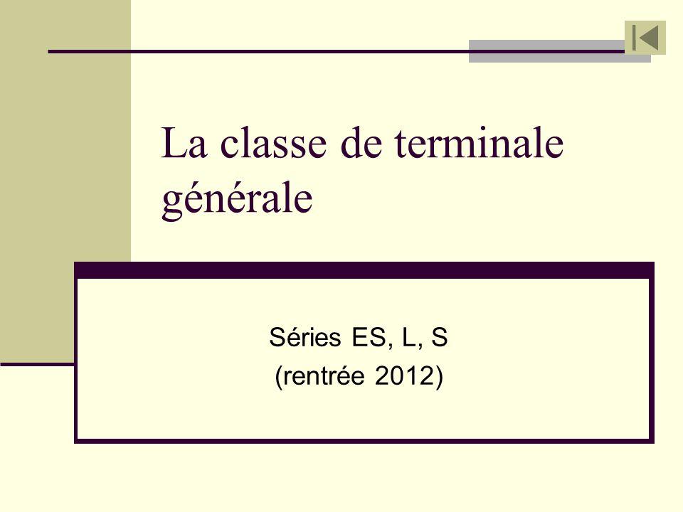 La classe de terminale générale Séries ES, L, S (rentrée 2012)