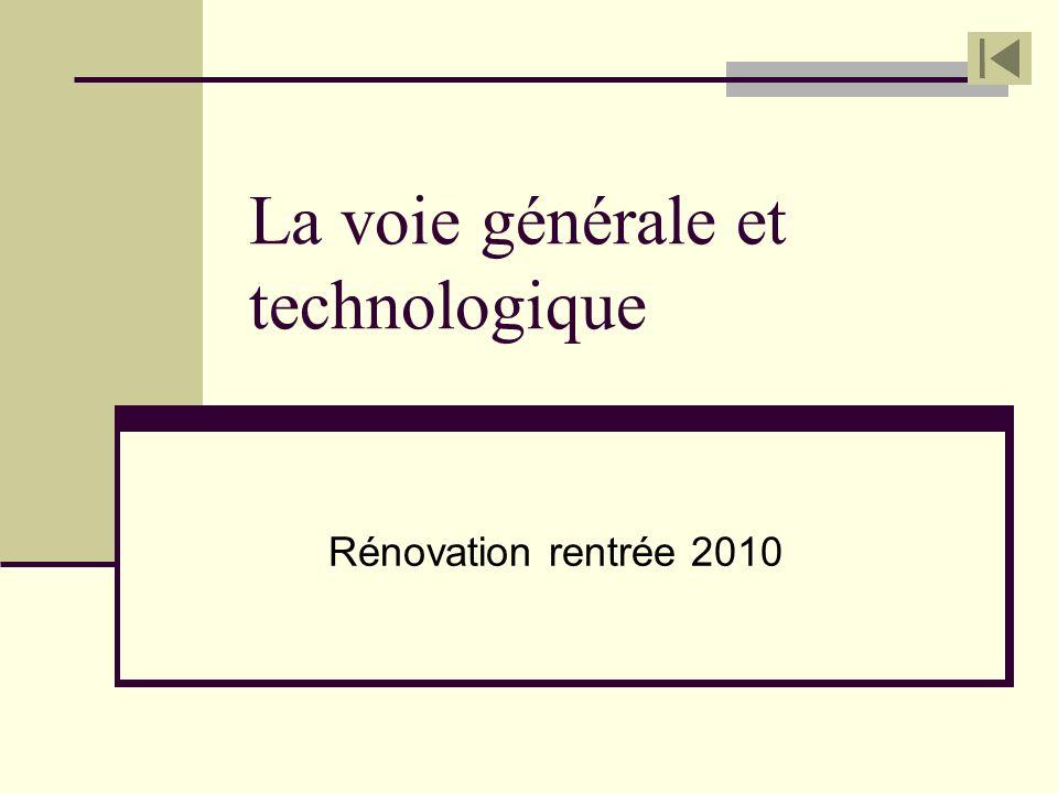 La voie générale et technologique Rénovation rentrée 2010
