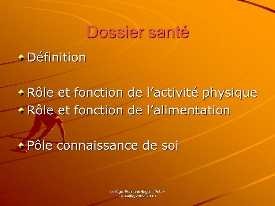 collège Fernand-léger,Petit- Quevilly,2009-2010 Dossier santé Définition Rôle et fonction de lactivité physique Rôle et fonction de lalimentation Pôle