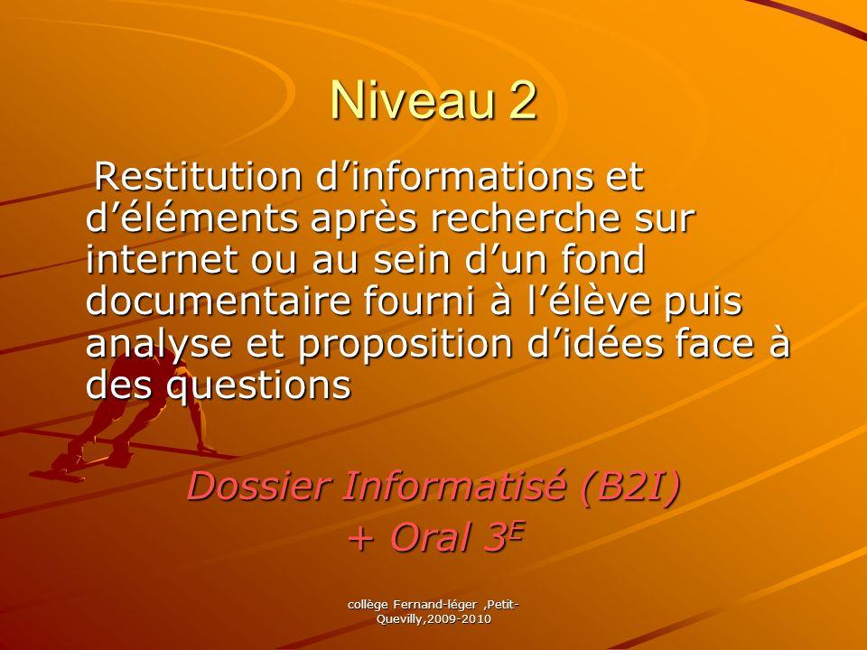 collège Fernand-léger,Petit- Quevilly,2009-2010 Niveau 2 Restitution dinformations et déléments après recherche sur internet ou au sein dun fond docum