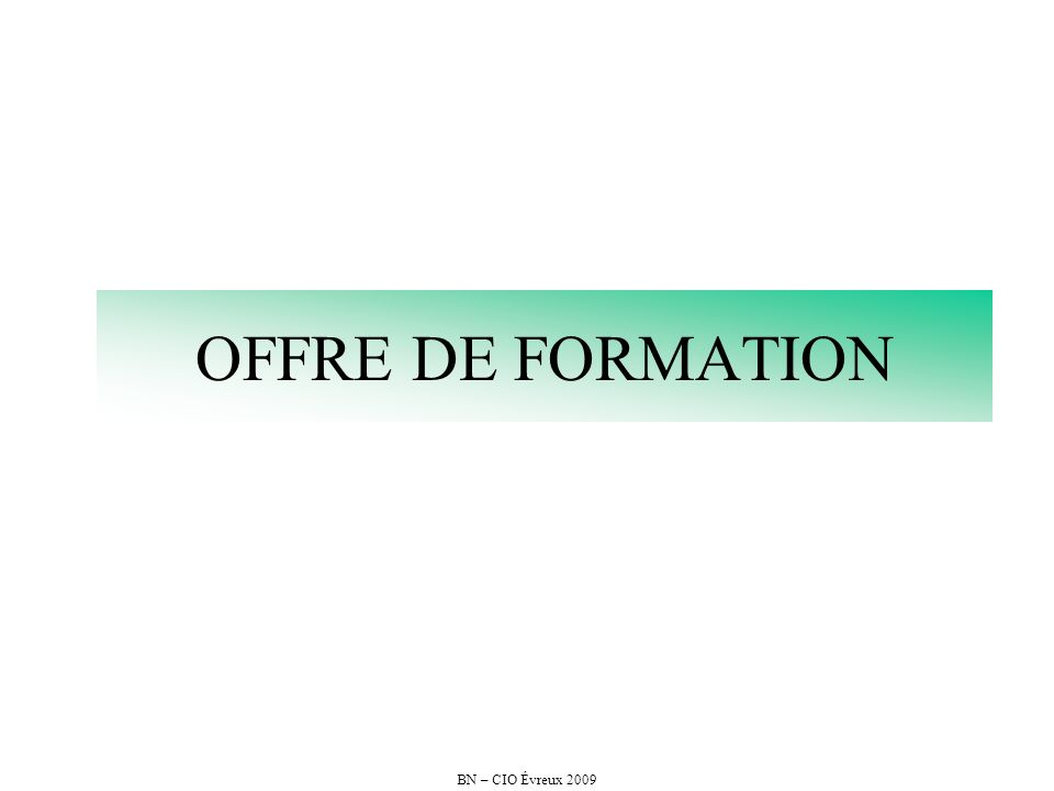 BN – CIO Évreux 2009 OFFRE DE FORMATION