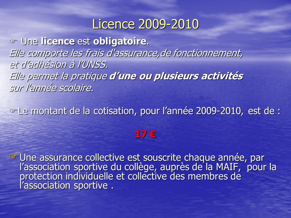 Licence 2009-2010 Une licence est obligatoire.Une licence est obligatoire.