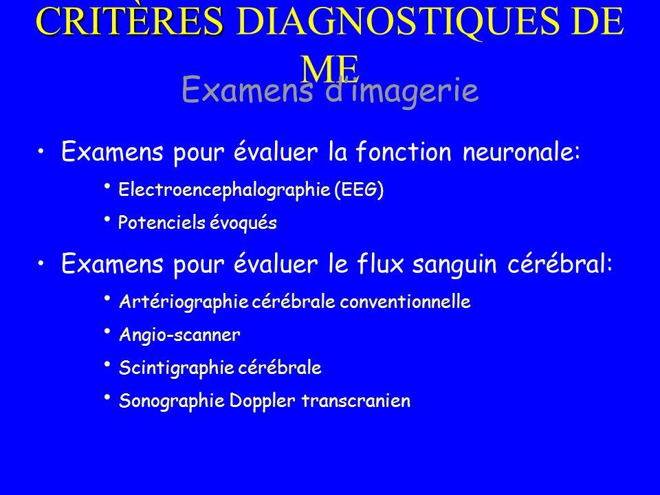 Examens pour évaluer la fonction neuronale: Electroencephalographie (EEG) Potenciels évoqués Examens pour évaluer le flux sanguin cérébral: Artériogra