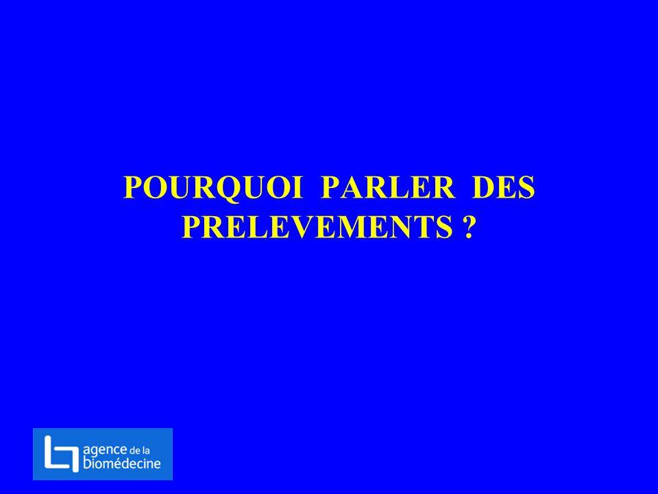 POURQUOI PARLER DES PRELEVEMENTS ?