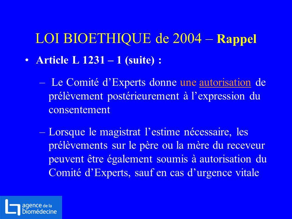 Article L 1231 – 1 (suite) : – Le Comité dExperts donne une autorisation de prélèvement postérieurement à lexpression du consentement –Lorsque le magi