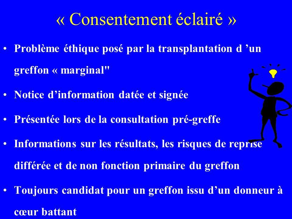 « Consentement éclairé » Problème éthique posé par la transplantation d un greffon « marginal