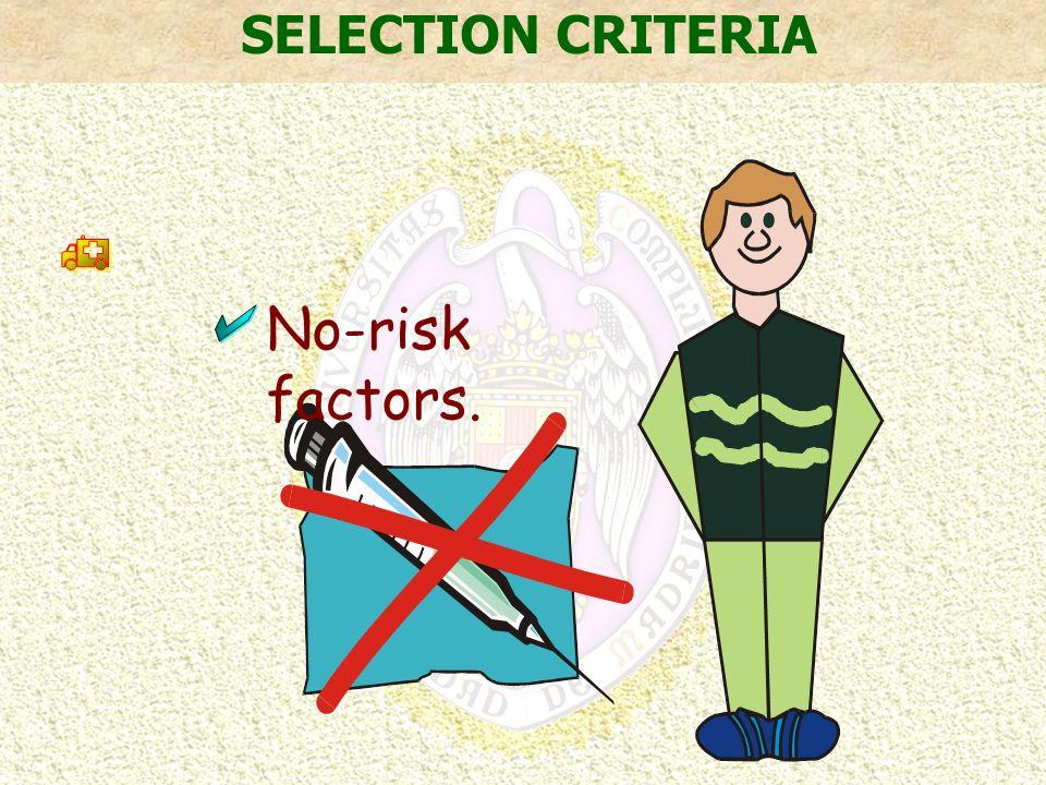 No-risk factors. SELECTION CRITERIA
