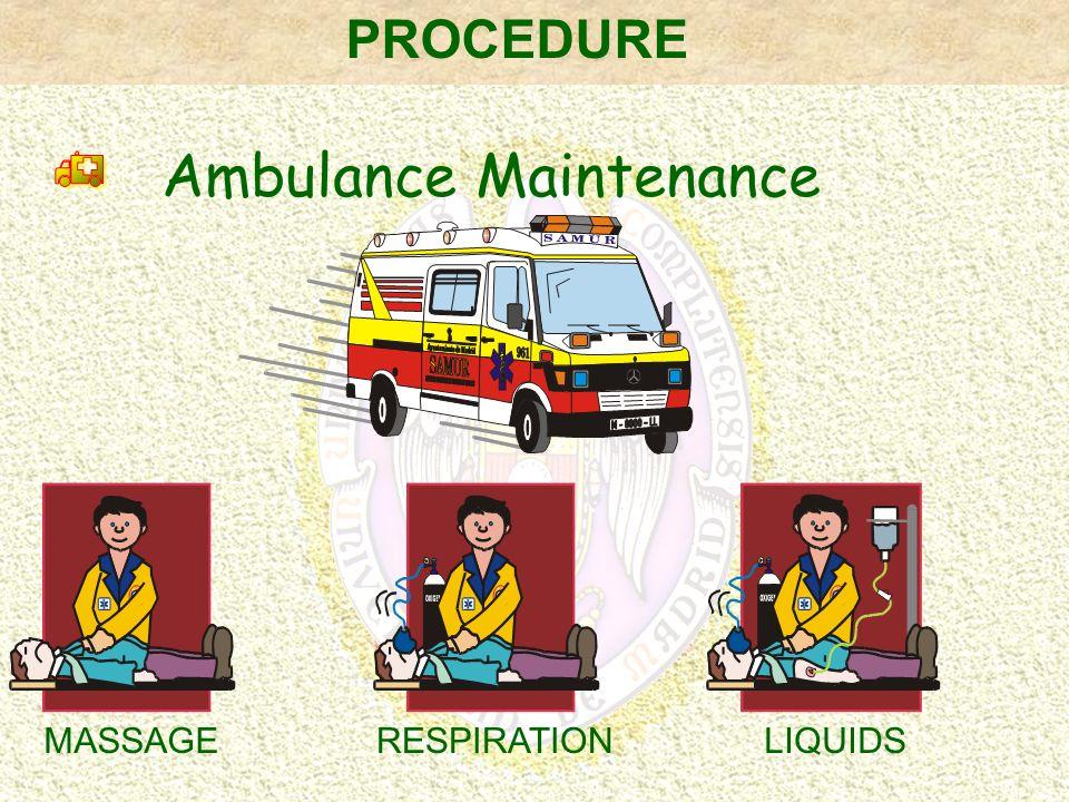 MASSAGERESPIRATIONLIQUIDS Ambulance Maintenance PROCEDURE