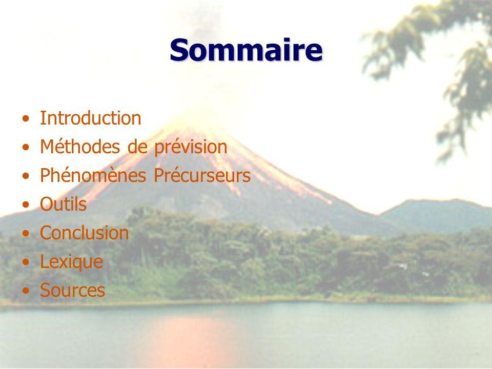 Sommaire Introduction Méthodes de prévision Phénomènes Précurseurs Outils Conclusion Lexique Sources