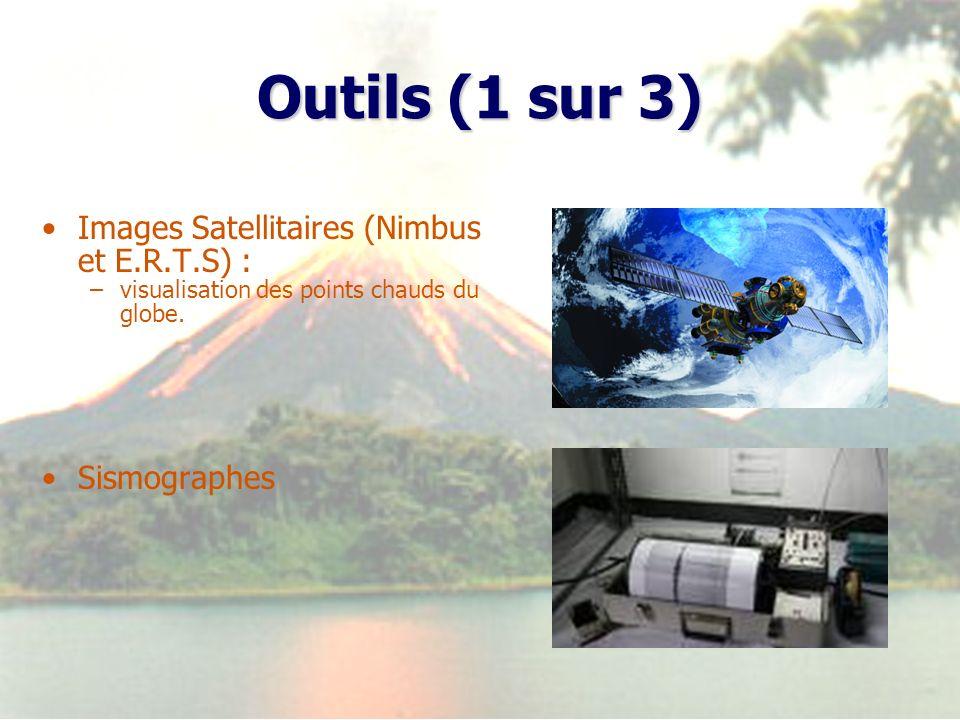 Outils (1 sur 3) Images Satellitaires (Nimbus et E.R.T.S) : –visualisation des points chauds du globe. Sismographes