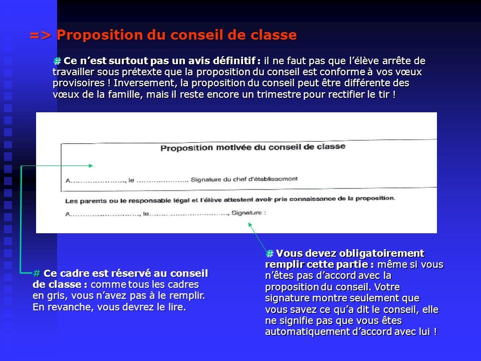 => Proposition du conseil de classe # Ce cadre est réservé au conseil de classe : comme tous les cadres en gris, vous navez pas à le remplir. En revan