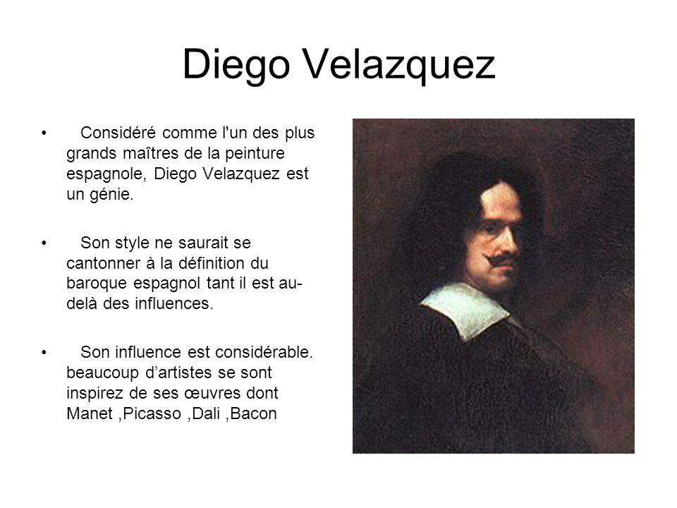 Diego Velazquez Considéré comme l'un des plus grands maîtres de la peinture espagnole, Diego Velazquez est un génie. Son style ne saurait se cantonner