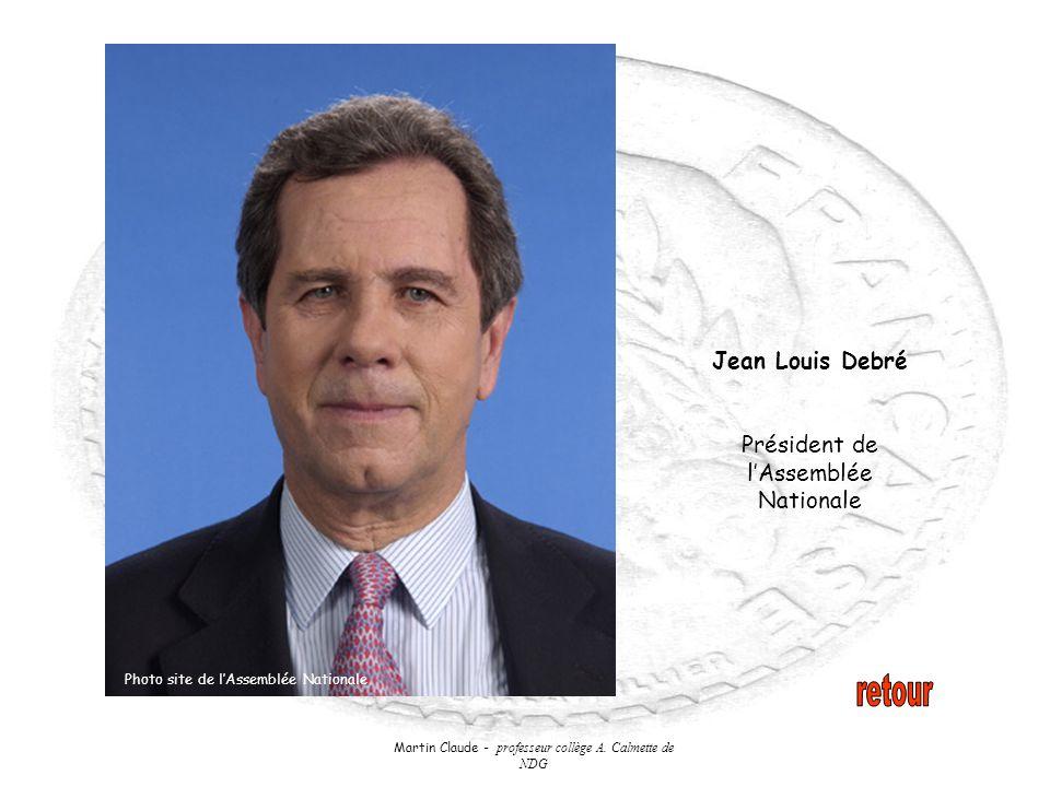 Martin Claude - professeur collège A. Calmette de NDG Jean Louis Debré Président de lAssemblée Nationale Photo site de lAssemblée Nationale