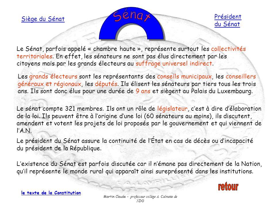 Martin Claude - professeur collège A. Calmette de NDG Le Sénat, parfois appelé « chambre haute », représente surtout les collectivités territoriales.