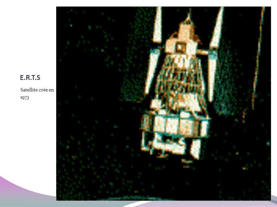 E.R.T.S Satellite crée en 1973