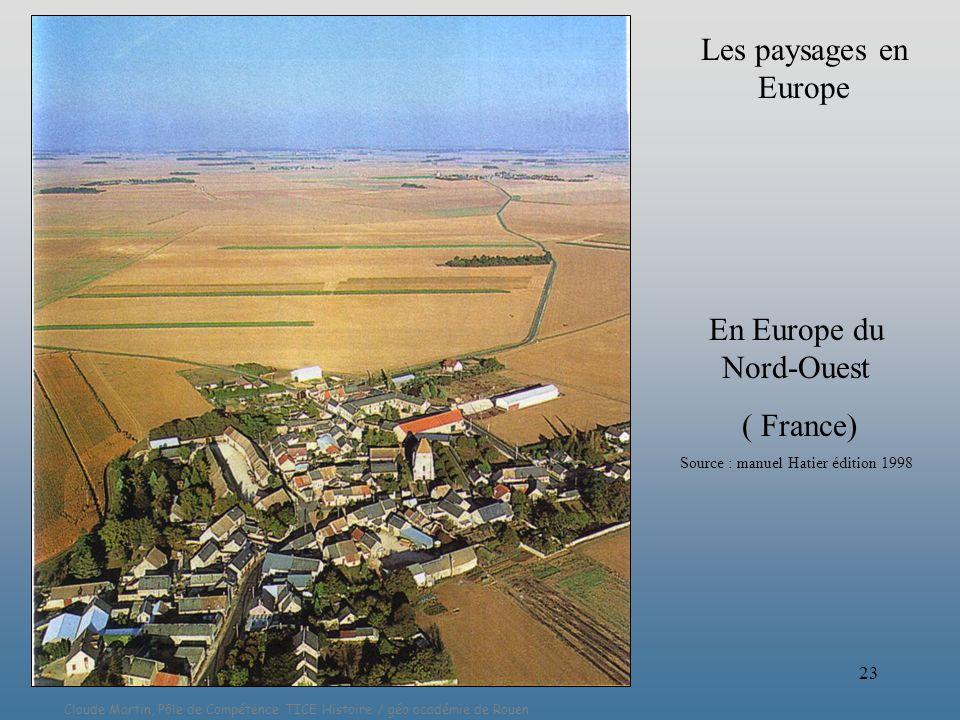 Claude Martin, Pôle de Compétence TICE Histoire / géo académie de Rouen 23 En Europe du Nord-Ouest ( France) Source : manuel Hatier édition 1998 Les p