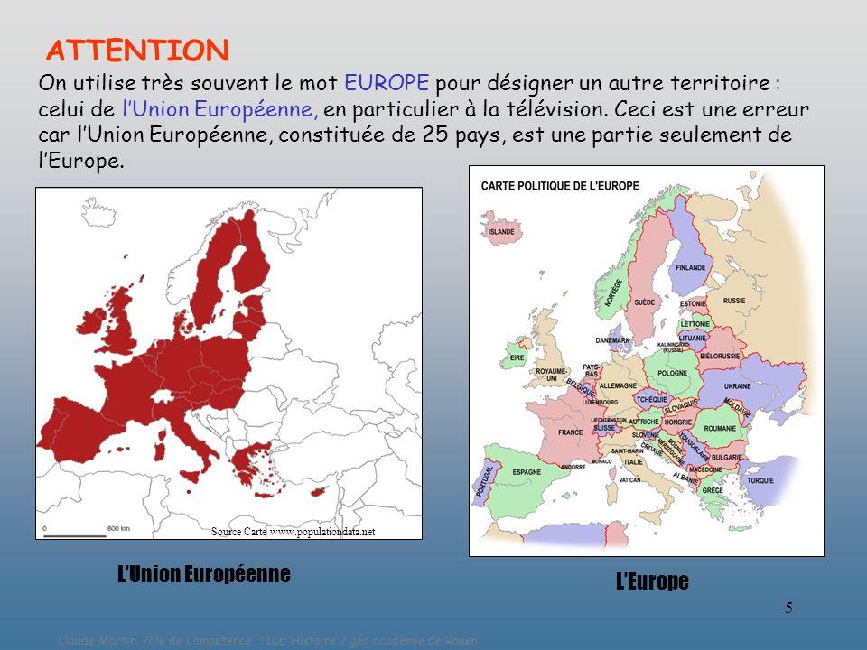 Claude Martin, Pôle de Compétence TICE Histoire / géo académie de Rouen 5 ATTENTION On utilise très souvent le mot EUROPE pour désigner un autre terri