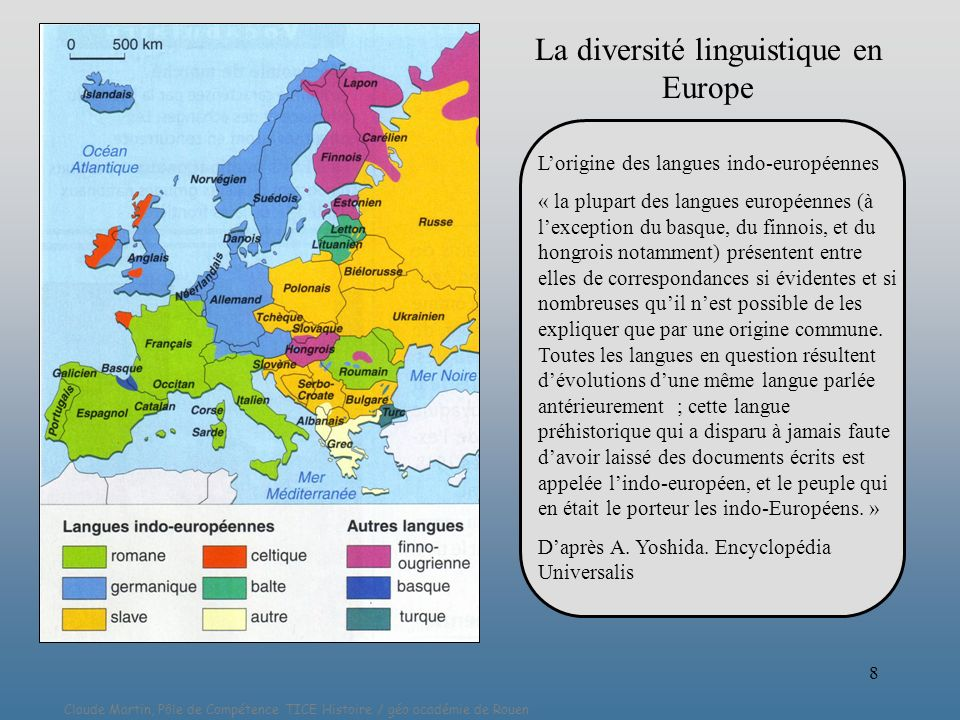 Claude Martin, Pôle de Compétence TICE Histoire / géo académie de Rouen 8 La diversité linguistique en Europe Lorigine des langues indo-européennes «