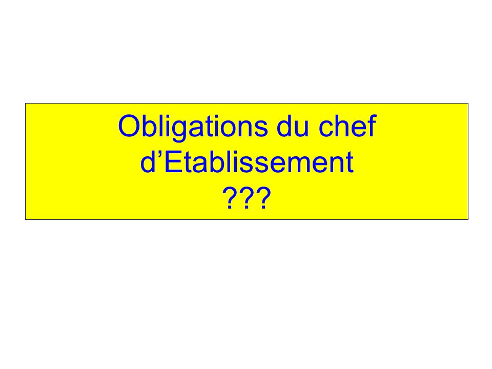 Obligations du chef dEtablissement