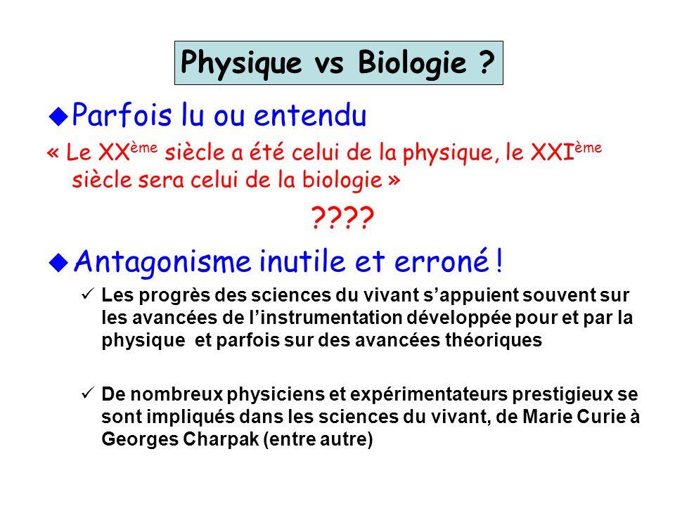 Physique vs Biologie ? Parfois lu ou entendu « Le XX ème siècle a été celui de la physique, le XXI ème siècle sera celui de la biologie » ???? Antagon