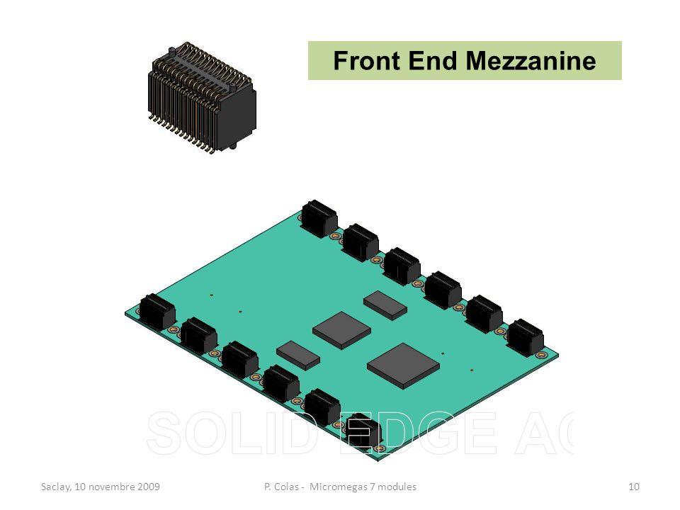 Saclay, 10 novembre 2009P. Colas - Micromegas 7 modules10 Front End Mezzanine