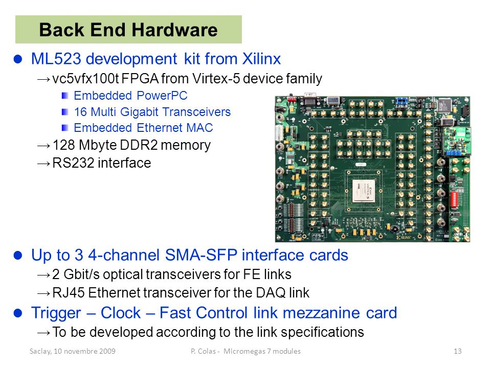 ML523 development kit from Xilinx vc5vfx100t FPGA from Virtex-5 device family Embedded PowerPC 16 Multi Gigabit Transceivers Embedded Ethernet MAC 128