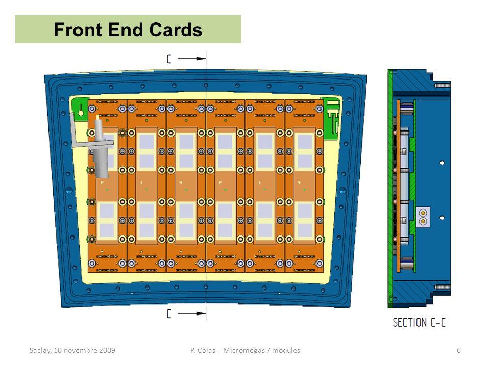 Saclay, 10 novembre 20096P. Colas - Micromegas 7 modules Front End Cards