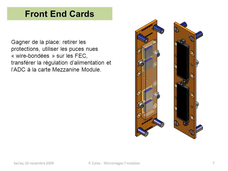 Saclay, 10 novembre 2009P. Colas - Micromegas 7 modules7 Front End Cards Gagner de la place: retirer les protections, utiliser les puces nues « wire-b