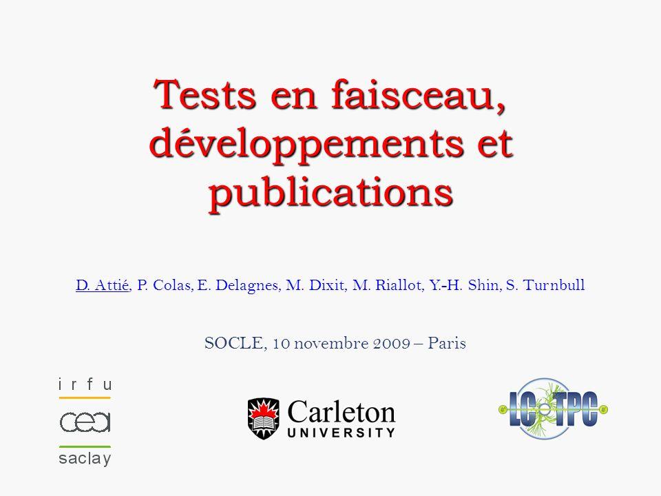 Statut des autres détecteurs David.Attie@cea.fr22SOCLE – Paris – 10 novembre 2009 Bonn/Freiburg KEK/Saga 2×4 TimePix 56 mm