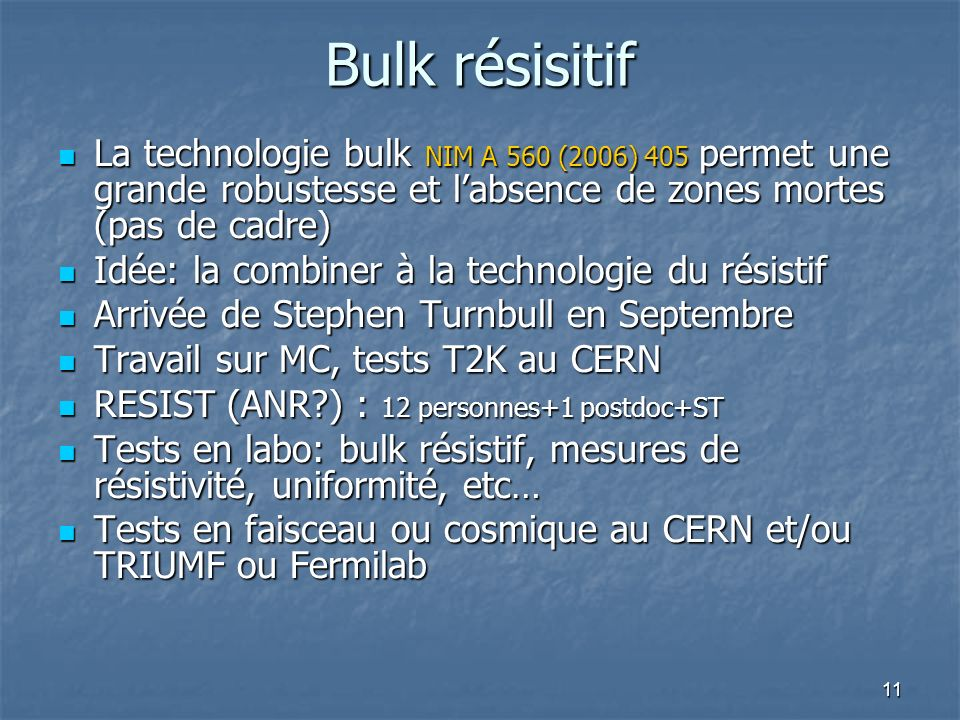 11 Bulk résisitif La technologie bulk NIM A 560 (2006) 405 permet une grande robustesse et labsence de zones mortes (pas de cadre) La technologie bulk