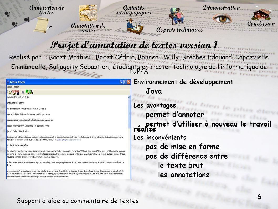 6 Support d'aide au commentaire de textes Annotation de textes Activités pédagogiques Annotation de cartes Démonstration Conclusion Aspects techniques