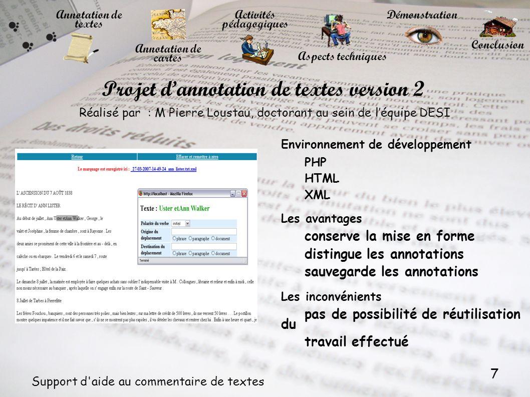 7 Support d'aide au commentaire de textes Activités pédagogiques Démonstration Conclusion Projet dannotation de textes version 2 Environnement de déve