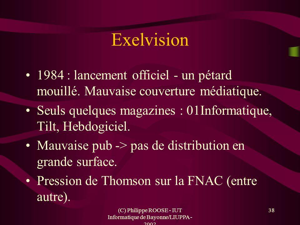 (C) Philippe ROOSE - IUT Informatique de Bayonne/LIUPPA - 2002 38 Exelvision 1984 : lancement officiel - un pétard mouillé. Mauvaise couverture médiat