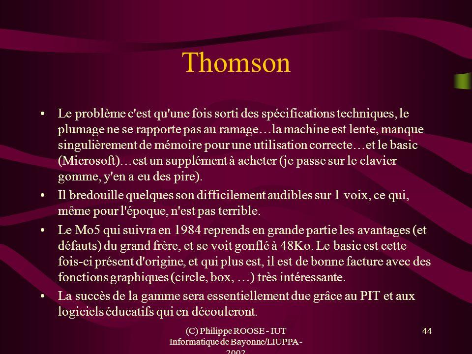 (C) Philippe ROOSE - IUT Informatique de Bayonne/LIUPPA - 2002 44 Thomson Le problème c'est qu'une fois sorti des spécifications techniques, le plumag