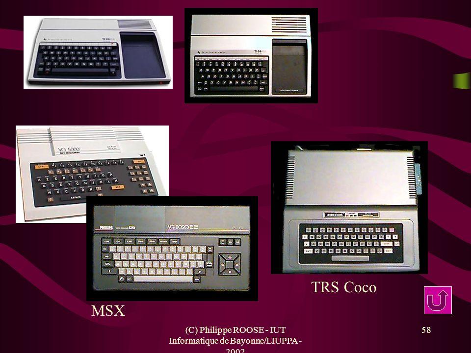 (C) Philippe ROOSE - IUT Informatique de Bayonne/LIUPPA - 2002 58 TRS Coco MSX