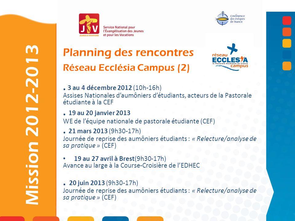 3 au 4 décembre 2012 (10h-16h) Assises Nationales daumôniers détudiants, acteurs de la Pastorale étudiante à la CEF.