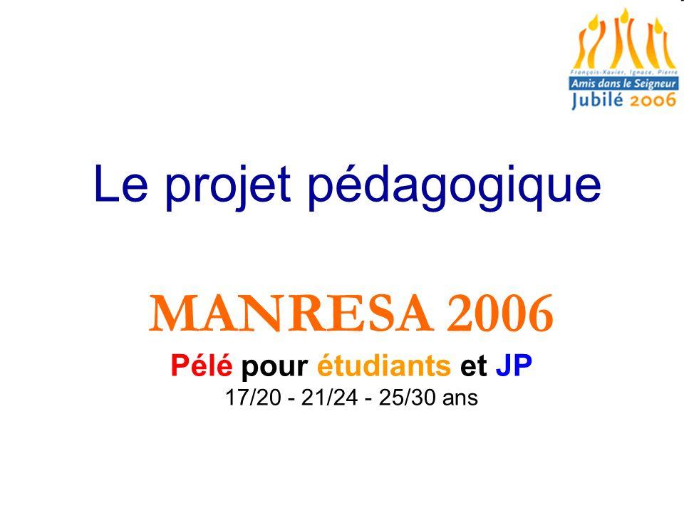 Le projet pédagogique MANRESA 2006 Pélé pour étudiants et JP 17/20 - 21/24 - 25/30 ans