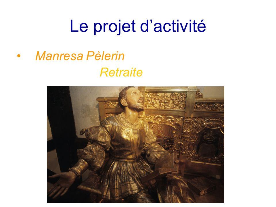 Le projet dactivité Manresa Pèlerin Retraite