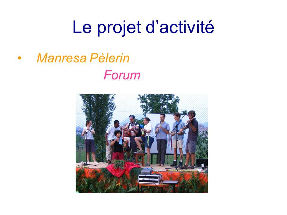Le projet dactivité Manresa Pèlerin Forum
