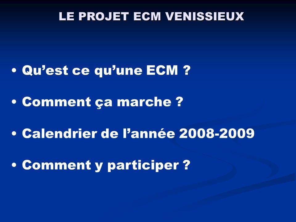 LE PROJET ECM VENISSIEUX Quest ce quune ECM . Comment ça marche .