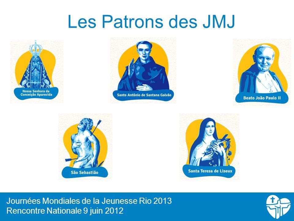 Les Patrons des JMJ 19 Journées Mondiales de la Jeunesse Rio 2013 Rencontre Nationale 9 juin 2012