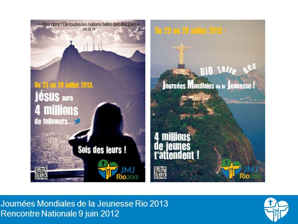 29 Journées Mondiales de la Jeunesse Rio 2013 Rencontre Nationale 9 juin 2012
